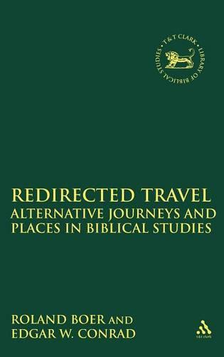 Redirected Travel: Alternative Journeys and Places in Biblical Studies (Hardback)