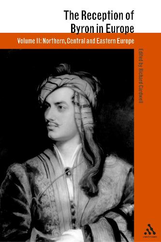 The Reception of Byron in Europe - Athlone Critical Traditions Series v. 6 (Hardback)
