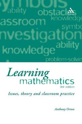 Learning Mathematics: Issues, Theory, and Classroom Practice (Hardback)