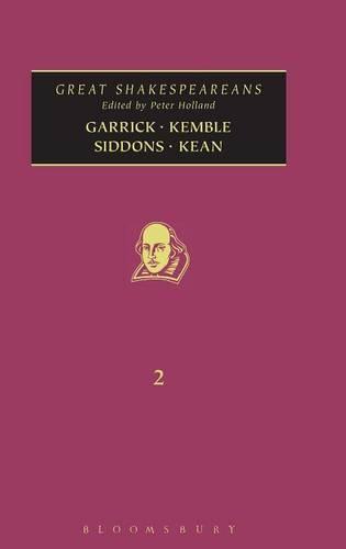 Garrick, Kemble, Siddons, Kean: Volume 2 - Great Shakespeareans v. 2 (Hardback)