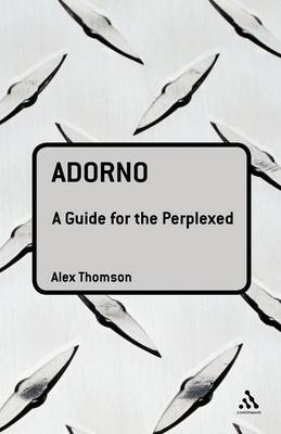 Adorno: A Guide for the Perplexed - Guides for the Perplexed (Paperback)