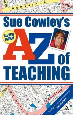 Sue Cowley's A - Z of Teaching (Paperback)