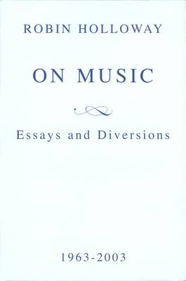 On Music: Essays and Diversions (Paperback)