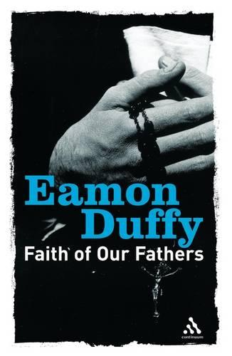 Faith of Our Fathers - Continuum Icons Series (Paperback)
