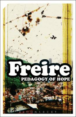 Pedagogy of Hope: Reliving Pedagogy of the Oppressed - Continuum Impacts (Paperback)