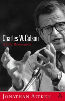Charles W. Colson: A Life Redeemed (Hardback)