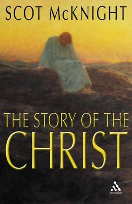 The Story of the Christ: The Life and Teachings of a Spiritual Master (Paperback)