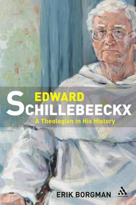 Edward Schillebeeckx: A Theologian in His History (Paperback)