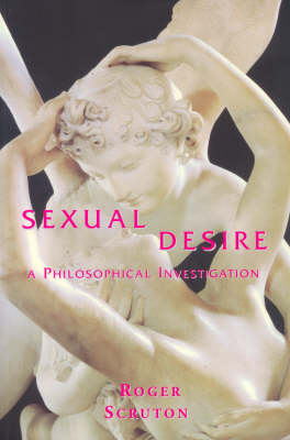 Sexual Desire: A Philosophical Investigation (Paperback)