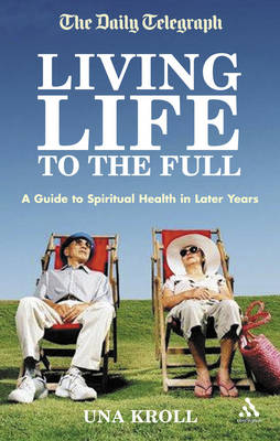 Living Life to the Full: A Guide to Spiritual Health in Later Years (Paperback)
