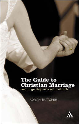 The Guide to Christian Marriage: And Getting Married in Church (Paperback)