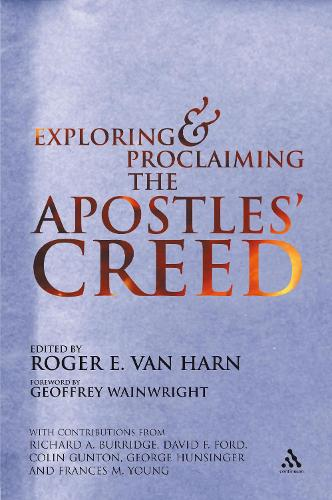 Exploring and Proclaiming the Apostles' Creed (Paperback)
