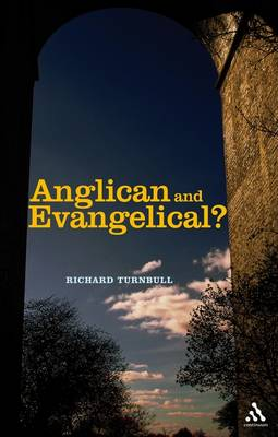 Anglican and Evangelical?: Can They Agree? (Paperback)