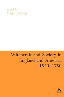 Witchcraft and Society in England and America, 1550-1750 - Continuum Collection Series (Paperback)