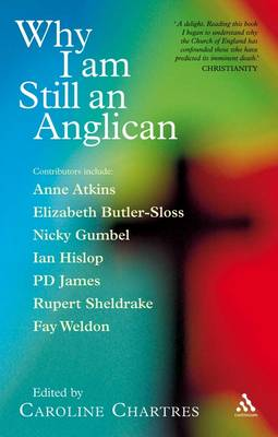 Why I am Still an Anglican: Essays and Conversations (Paperback)