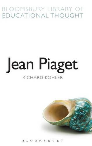 Jean Piaget - Continuum Library of Educational Thought v. 12 (Hardback)