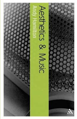 Aesthetics and Music - Continuum Aesthetics Series (Paperback)