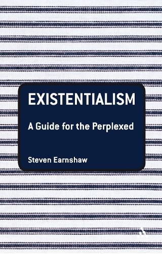 Existentialism: A Guide for the Perplexed - Guides for the Perplexed (Paperback)