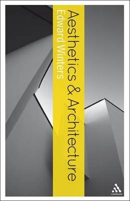 Aesthetics and Architecture - Continuum Aesthetics Series (Hardback)