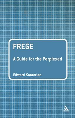 Frege: A Guide for the Perplexed - Guides for the Perplexed (Paperback)