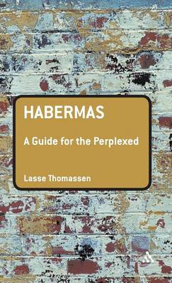 Habermas: A Guide for the Perplexed - Guides for the Perplexed (Hardback)