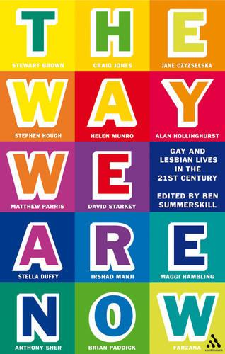 The Way We are Now: Gay and Lesbian Lives in the 21st Century (Paperback)