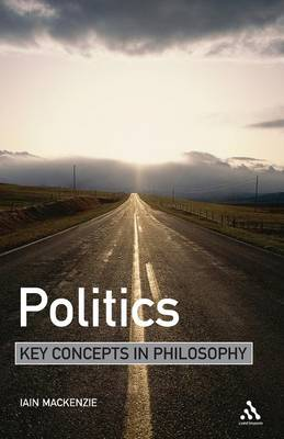 Politics - Key Concepts in Philosophy (Paperback)