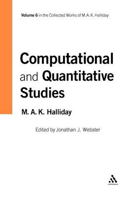 Computational and Quantitative Studies - The collected works of M.A.K. Halliday (Paperback)