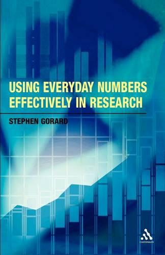 Using Everyday Numbers Effectively in Research - Continuum Research Methods Series (Paperback)