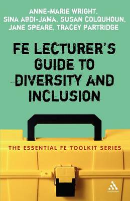 FE Lecturer's Guide to Diversity and Inclusion - Essential FE Toolkit S. (Paperback)