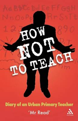 How Not to Teach - Continuum Practical Teaching Guides (Paperback)