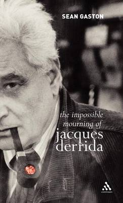 The Impossible Mourning of Jacques Derrida (Hardback)