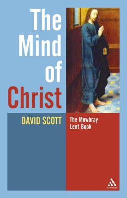Mind of Christ: Mowbray Lent Book  2007 (Paperback)