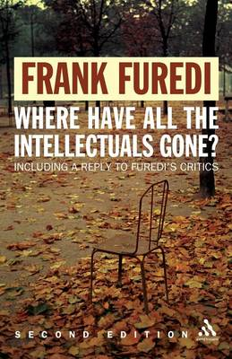 Where Have All the Intellectuals Gone?: Confronting 21st Century Philistinism (Paperback)
