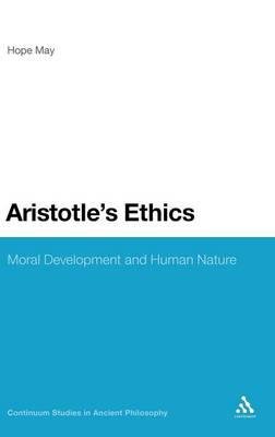 Aristotle's Ethics: Moral Development and Human Nature - Continuum Studies in Ancient Philosophy (Hardback)