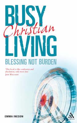 Busy Living: Blessing Not Burden (Paperback)