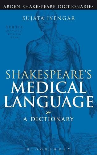 Shakespeare's Medical Language: A Dictionary - Continuum Shakespeare Dictionaries (Hardback)
