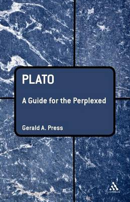 Plato: A Guide for the Perplexed - Guides for the Perplexed (Paperback)