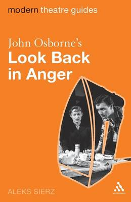 "John Osborne's ""Look Back in Anger"" - Modern Theatre Guides (Paperback)"