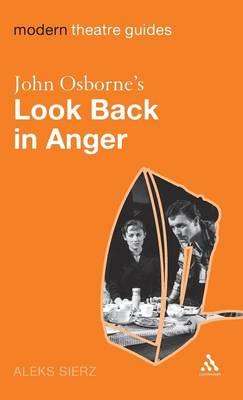 "John Osborne's ""Look Back in Anger"" - Modern Theatre Guides (Hardback)"