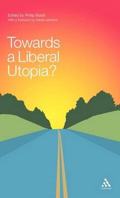 Towards a Liberal Utopia? (Hardback)
