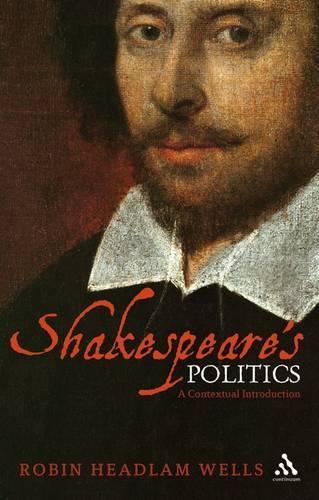 Shakespeare's Politics: A Contextual Introduction (Paperback)