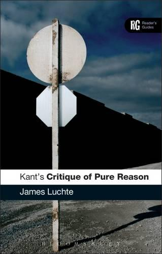 """Kant's """"Critique of Pure Reason'"""": A Reader's Guide - A Reader's Guides (Paperback)"""