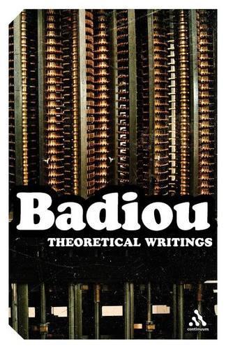 Theoretical Writings: Alain Badiou - Continuum Impacts (Paperback)