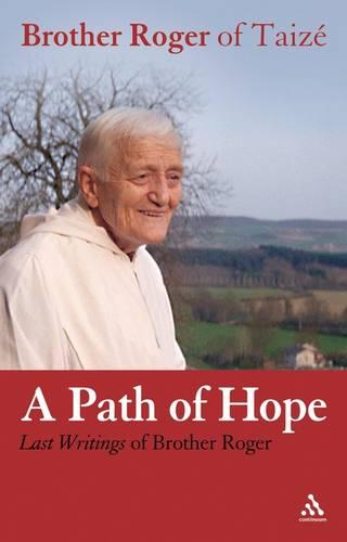 Path of Hope: Last Writings of Brother Roger of Taize (Paperback)