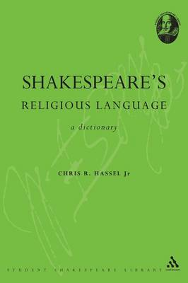 Shakespeare's Religious Language: A Dictionary - Student Shakespeare Library (Paperback)