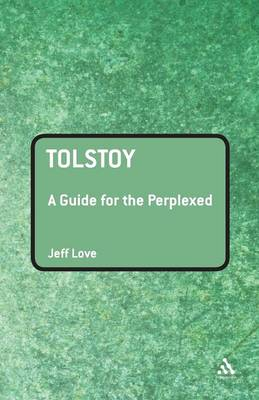 Tolstoy: A Guide for the Perplexed - Guides for the Perplexed (Paperback)