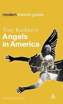 Tony Kushner's Angels in America - Modern Theatre Guides (Hardback)