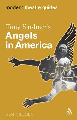 Tony Kushner's Angels in America - Modern Theatre Guides (Paperback)