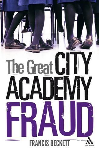 The Great City Academy Fraud (Hardback)